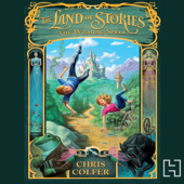 The Land of Stories: The Wishing Spell (Unabridged)