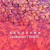 Handsome Jackson - Toxic (Instrumental) [Instrumental] artwork