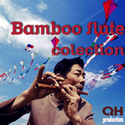 Bamboo Flute Collection - Various Artists - Various Artists