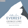 George Lowe & Huw Lewis-Jones - Letters from Everest: A First-Hand Account from the Epic First Ascent (Unabridged) artwork