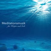 Meditationsmusik für Körper und Seele - Top 10 Entspannungsmusik zum Meditieren, Einschlafen und Relax mit Meeresrauschen