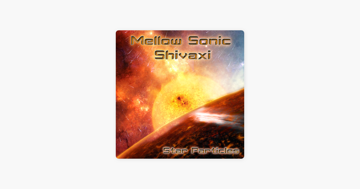 ‎Star Particles by Mellow Sonic & Shivaxi