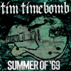 Tim Timebomb - Summer Of '69 artwork