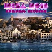 Ibiza 2013 Building Records (Radio Dance House Top Hits)