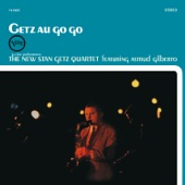 The New Stan Getz Quartet - Samba de Uma Nota So (One Note Samba) [feat. Astrud Gilberto]
