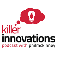 Podcast cover art for Killer Innovations: Successful Innovators Talking About Creativity, Design and Innovation | Hosted by Phil McKinney
