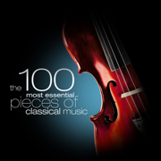 The 100 Most Essential Pieces of Classical Music - Various Artists - Various Artists