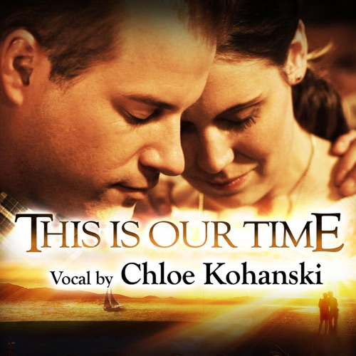 Chloe Kohanski & Rick Altizer - This Is Our Time (from the Movie