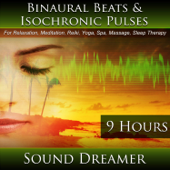 Binaural Beats and Isochronic Pulses (9 Hours) for Relaxation, Meditation, Reiki, Yoga, Spa, Massage and Sleep Therapy