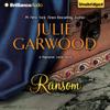 Julie Garwood - Ransom: Highlands' Lairds, Book 2 (Unabridged)  artwork