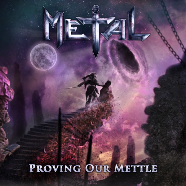 Metal - Proving Our Mettle album wiki, reviews