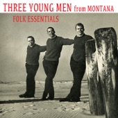 Three Young Men from Montana - Walk the World Like a Man
