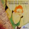 La Musique des Grands Peintres (Famous Painters' Music Collection): Toulouse-Lautrec, Vol. 1/16 - Various Artists