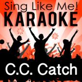 Sing Like C.C. Catch (Karaoke Version)