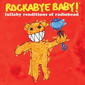 Rockabye Baby! - Everything In Its Right Place