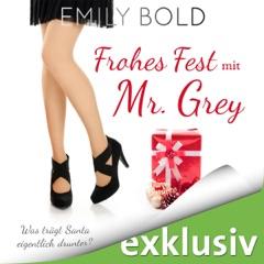 Frohes Fest mit Mr. Grey - Was trägt Santa eigentlich drunter?: Grey 3