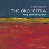 D. Kern Holoman - The Orchestra: A Very Short Introduction  (Unabridged)  artwork