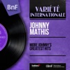 More Johnny's Greatest Hits (Mono Version), Johnny Mathis