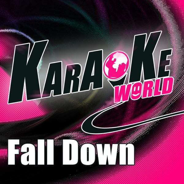 Fall Down (Originally Performed by Will.I.Am) [Karaoke Version] - Single