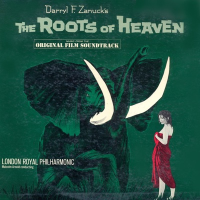 The Roots of Heaven (Original Motion Picture Soundtrack) [Remastered] - Royal Philharmonic Orchestra