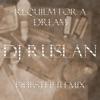 DJ RusLan - Requiem For A Dream