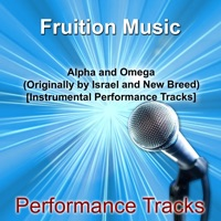 Fruition Music Inc. - Alpha and Omega [Originally Performed by Israel and New Breed] [Instrumental Performance Tracks]