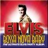 Bossa Nova Baby: The Ultimate Elvis Party Album (Deluxe Edition), Elvis Presley