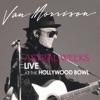 Astral Weeks: Live At the Hollywood Bowl, Van Morrison