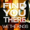 Find You There - Single, We the Kings