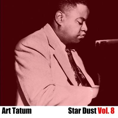 Star Dust, Vol. 8 - Art Tatum
