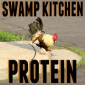 Swamp Kitchen - Gotta Have Protein