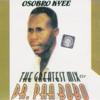 Osobro Kyee: The Greatest Mix of Dr. Paa Bobo - Dr. Paa Bobo