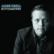 Southeastern - Jason Isbell - Jason Isbell