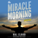 Hal Elrod - The Miracle Morning: The Not-So-Obvious Secret Guaranteed to Transform Your Life - Before 8AM (Unabridged)