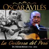 Oscar Avilés: La Guitarra del Perú - In Memoriam (1924 - 2014)