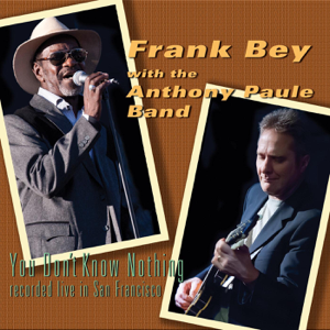 Frank Bey & The Anthony Paule Band - You Don't Know Nothing (Live)