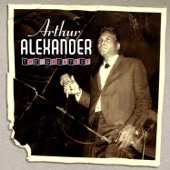 Arthur Alexander - All I Need Is You