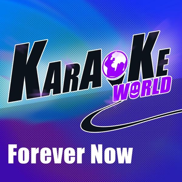 Forever Now (Originally Performed by Ne-Yo) [Karaoke Version] - Single