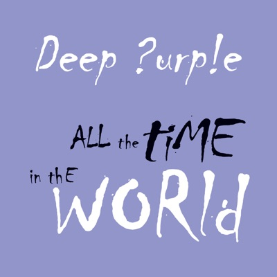 All the Time in the World - EP - Deep Purple