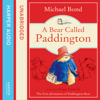 Michael Bond - A Bear Called Paddington (Unabridged) artwork