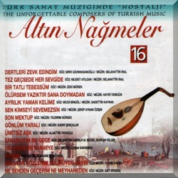 Altın Nağmeler Vol 16 Türk Sanat Müziğinde Nostalji The Unforgettable Composers of Turkish Music