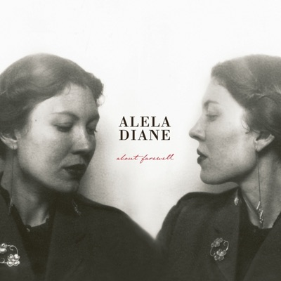 About Farewell (Deluxe Edition) - Alela Diane