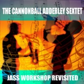 Cannonball Adderley Sextet - Time To Go Now-Really!