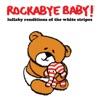 Rockabye Baby! - Jolene