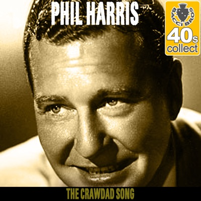 The Crawdad Song (Remastered) - Single - Phil Harris