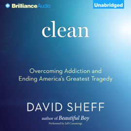 Clean: Overcoming Addiction and Ending America's Greatest TragedyOvercoming Addiction and Ending America's Greatest Tragedy (Unabridged) audiobook