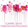 "Capri Italian Summer Piano Music 2014 - Romantic Smooth ""Solo Piano"" Music 4 your Italian Dinner, Piano Bar Happy Hour Edition - Piano Italian Music Note"