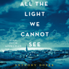 Anthony Doerr - All the Light We Cannot See: A Novel (Unabridged)  artwork