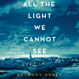 All the Light We Cannot See: A Novel (Unabridged) audiobook