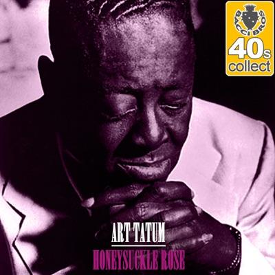 Honeysuckle Rose (Remastered) - Single - Art Tatum